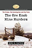 The Ore Knob Mine Murders: The Crimes, the Investigation and the Trials. Contributions to Southern Appalachian Studies