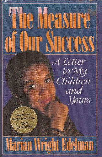Measure of Our Success, MARIAN WRIGHT EDELMAN