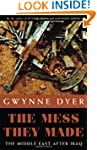 The Mess They Made: The Middle East A...