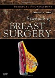 Essentials of Breast Surgery: A Volume in the Surgical Foundations Series, 1e