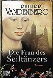Die Frau des Seiltänzers: Historischer Roman (Klassiker. Historischer Roman. Bastei Lübbe Taschenbücher)