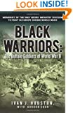 Black Warriors: The Buffalo Soldiers of World War II Memories of the Only Negro Infantry Division to Fight in Europe During World War