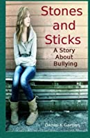 Stones and Sticks: A Story About Bullying