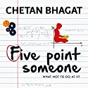 Five Point Someone Audiobook by Chetan Bhagat Narrated by Sartaj Garewal