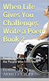 img - for When Life Gives You Challenges Write a Poem Book 2: Poems by MSers for MSers and the People Who Love Them (The Life in Spite of MS Poetry Anthology Series) book / textbook / text book