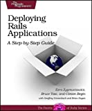 Deploying Rails Applications: A Step-By-Step Guide (Facets of Ruby) (0978739205) by Zygmuntowicz, Ezra