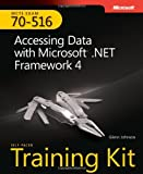Self-Paced Training Kit (Exam 70-516) Accessing Data with Microsoft .NET Framework 4 (MCTS) (Microsoft Press Training Kit)