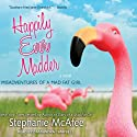 Happily Ever Madder: Misadventures of a Mad Fat Girl