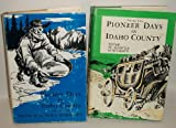 Pioneer Days in Idaho County (2 volumes)