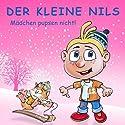 Mädchen pupsen nicht! (Der kleine Nils 8) Hörspiel von Oliver Döhring Gesprochen von: Oliver Döhring