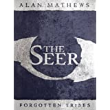 The Seer (Forgotten Tribes)by Alan Mathews