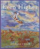 img - for By Richard Ungar Even Higher (1st First Edition) [Hardcover] book / textbook / text book