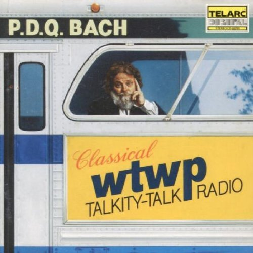 Click here to buy P.D.Q. Bach: WTWP Classical Talkity-Talk Radio by P.D.Q. [pseudonym of Peter Schickele] Bach.