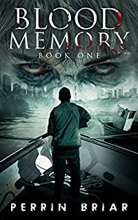 Blood Memory: The Post Apocalyptic Horror Series by Perrin Briar ebook deal