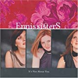 It's Not About You ~ Ennis Sisters