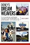 img - for Disney's Dream Weavers: The Visionaries Who Shaped Disneyland, Freedomland, the New York World's Fair and Walt Disney World-and the ties that bind them book / textbook / text book