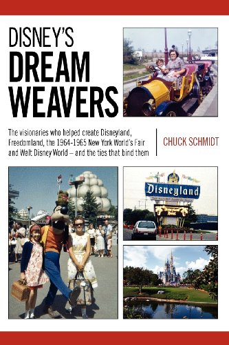 Disney's Dream Weavers: The Visionaries Who Shaped Disneyland, Freedomland, the New York World's Fair and Walt Disney World-and the ties that bind them
