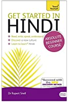 Get Started in Hindi Absolute Beginner Course: (Book and audio support) The essential introduction to reading, writing, speaking and understanding a new language (Teach Yourself Language)