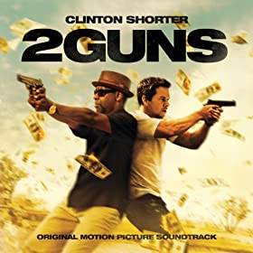 2 Guns: Original Motion Picture Soundtrack