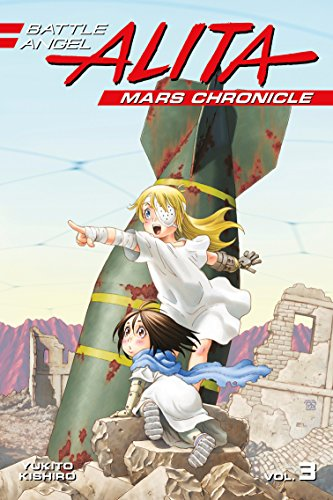 Battle Angel Alita Mars Chronicle 3 [Kishiro, Yukito] (Tapa Blanda)