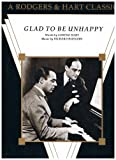 img - for Glad To Be Unhappy - A Rodgers & Hart Classic (Piano Vocal Guitar) Sheet Music ; w/ photo cover book / textbook / text book
