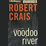 Voodoo River: An Elvis Cole - Joe Pike Novel, Book 5 (       UNABRIDGED) by Robert Crais Narrated by Mel Foster