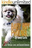 Baby Boy Phoenix: A Tale of Rescue, Love, and Second Chances