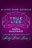 True Lies (The Lying Game Book 2)