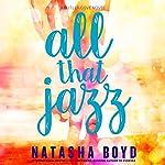 All That Jazz: A Butler Cove Novel | Natasha Boyd