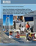 Grain-Size Distribution and Selected Major and Trace Element Concentrations in Bed- Sediment Cores from the Lower Granite Reservoir and Snake and ... Eastern Washington and Northern Idaho, 2010