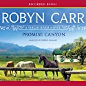 Promise Canyon: A Virgin River Novel Audiobook by Robyn Carr Narrated by Therese Plummer