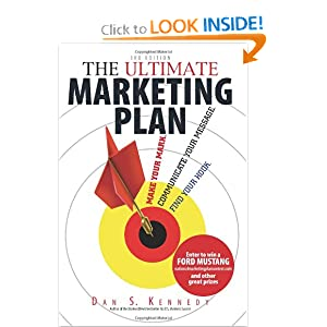 The Ultimate Marketing Plan: Find Your Hook. Communicate Your Message. Make Your Mark.  by Dan S. Kennedy