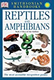 Smithsonian Handbooks: Reptiles and Amphibians (Smithsonian Handbooks)