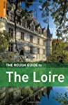 The Rough Guide to the Loire (Rough G...
