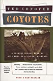 Coyotes: A Journey Across Borders With America's Illegal Aliens (0394755189) by Conover, Ted