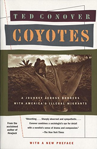 Coyotes: A Journey Across Borders With America's Illegal...