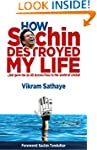 How Sachin Destroyed My Life: but gav...