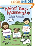 Mind Your Manners!: A Kid's Guide to Proper Etiquette (Dover Coloring Books)