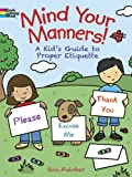 img - for Mind Your Manners!: A Kid's Guide to Proper Etiquette (Dover Coloring Books) book / textbook / text book
