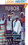 TUBOB: Two Years in West Africa with the Peace Corps