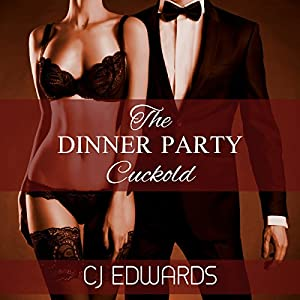 The Dinner Party Cuckold Audiobook
