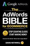 The AdWords Bible for eCommerce: Stop...