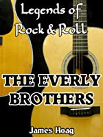 Legends of Rock & Roll - The Everly Brothers (English Edition)
