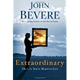 Extraordinary: The Life You're Meant to Liveby John Bevere