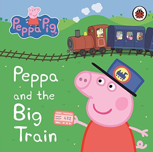 Peppa Pig: Peppa and the Big Train: My First Storybook