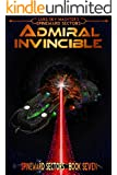 Admiral Invincible (A Spineward Sectors Novel Book 7) (English Edition)