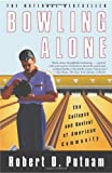 Bowling Alone: The Collapse and Revival of American Community [ BOWLING ALONE: THE COLLAPSE AND REVIVAL OF AMERICAN COMMUNITY BY Putnam, Robert D. ( Author ) Jul-31-2001 (0743203046) by Putnam, Robert D.