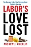 Labor's Love Lost: The Rise and Fall...