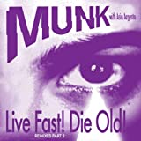 Live Fast! Die Old! (Original Extended Mix)