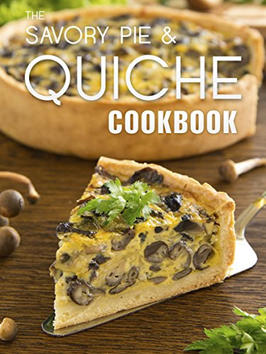 The Savory Pie & Quiche Cookbook: The 50 Most Delicious Savory Pie & Quiche Recipes (Recipe Top 50's Book 85) by Julie Hatfield